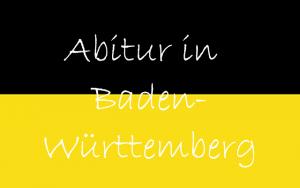 Abitur in Baden-Württemberg (BW)